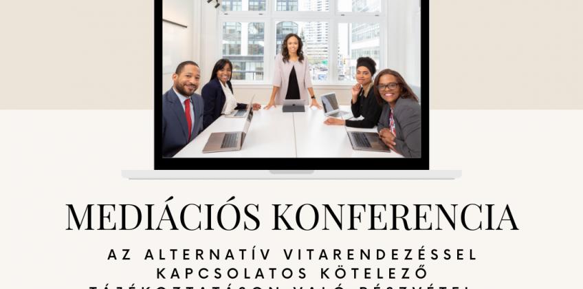 Nemzetközi mediációs konferencia: Az alternatív vitarendezéssel kapcsolatos kötelező tájékoztatáson való részvétel – kialakítható-e a megfelelő jogi környezet?